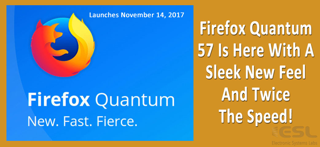 Watch Out Google Chrome, Firefox Quantum Is Here! - ESL