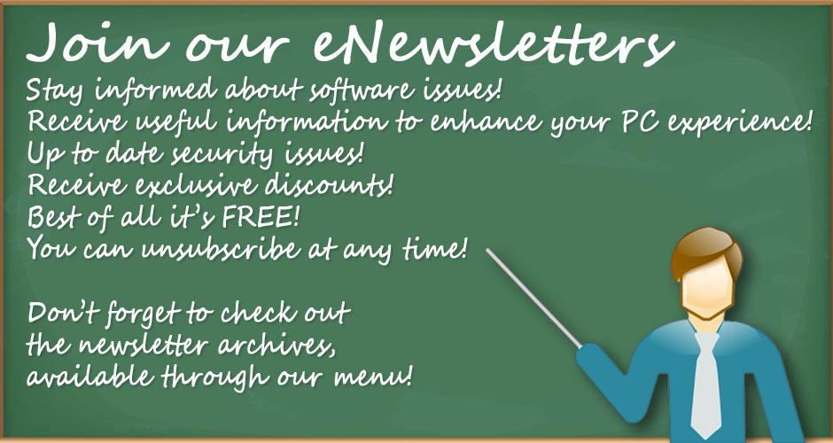Sign-up for our Free newsletter to receive exclusive discounts and useful information to enhance your PC experience!!